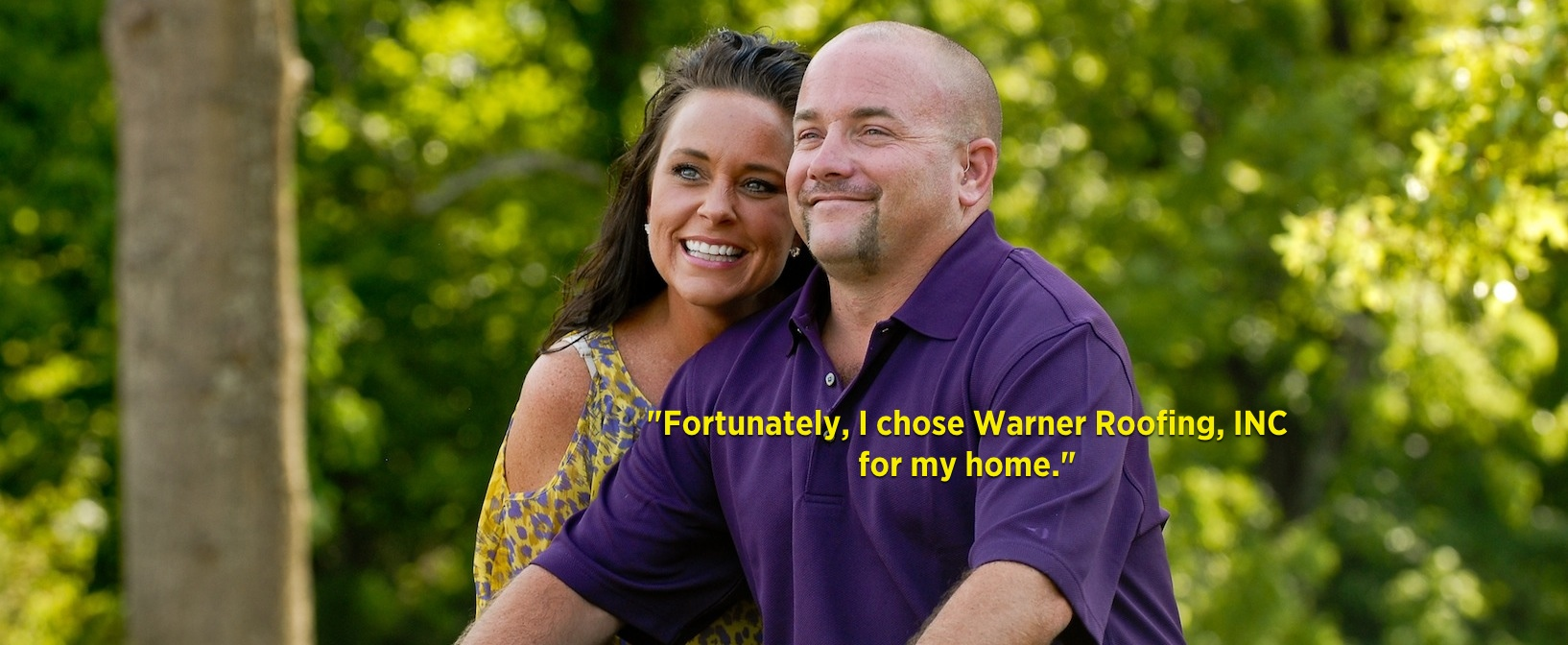 """Fortunately, I chose Warner Roofing, INC for my home."""